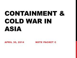 Containment & cold war in Asia