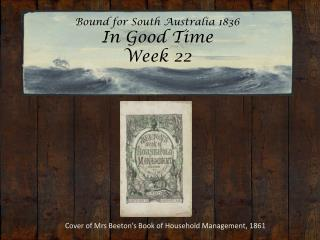 Bound for South Australia 1836 In Good Time  Week 22
