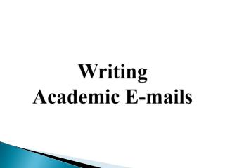 Writing  Academic E-mails