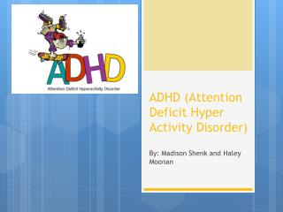 ADHD (Attention Deficit Hyper Activity Disorder)