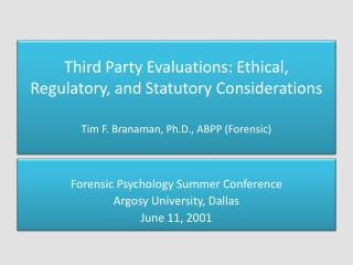 Forensic Psychology Summer Conference Argosy University, Dallas June 11, 2001