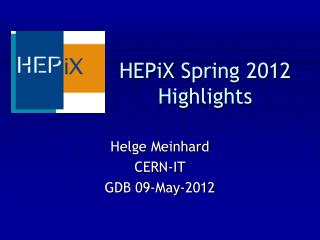 HEPiX  Spring 2012 Highlights