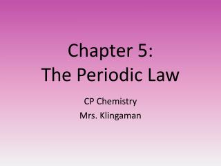 Chapter 5:  The Periodic Law