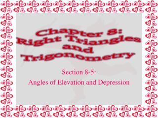 Chapter 8: Right Triangles and  Trigonometry