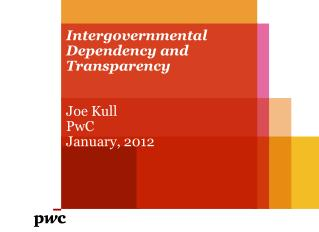 Intergovernmental Dependency and Transparency