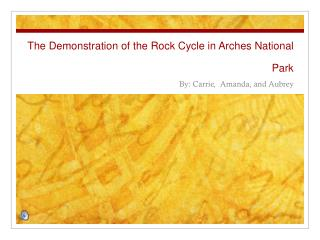 The Demonstration of the Rock Cycle in Arches National Park