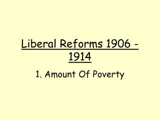 Liberal Reforms 1906 - 1914