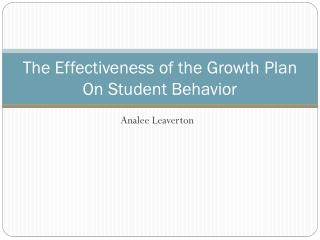 The Effectiveness of the Growth Plan On Student Behavior