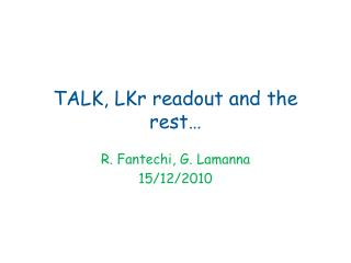 TALK,  LKr  readout and the rest…