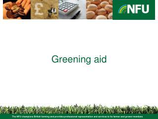 Greening aid