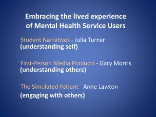 Embracing the lived experience of Mental Health Service Users