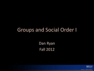 Groups and Social Order I