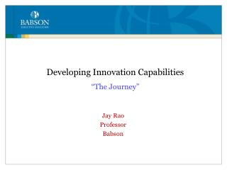 "Developing Innovation Capabilities ""The Journey"""