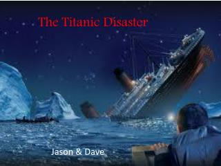 The Titanic Disaster