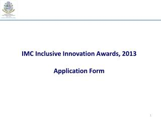 IMC Inclusive Innovation Awards, 2013 Application Form