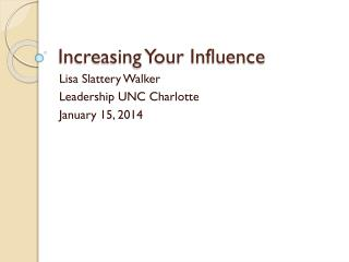 Increasing Your Influence