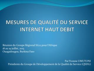 MESURES DE QUALITÉ  DU  SERVICE  INTERNET  HAUT DEBIT