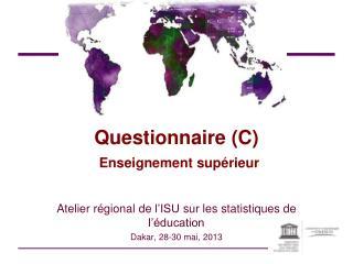 Questionnaire (C)  Enseignement supérieur