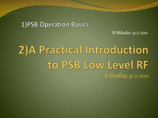 2)A Practical Introduction to PSB Low Level RF
