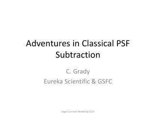 Adventures in Classical PSF Subtraction