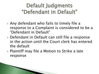 """Default Judgments """"Defendant in Default"""""""