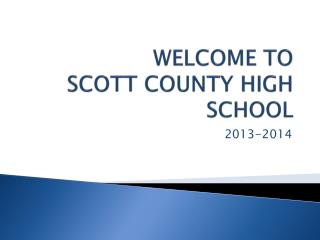 WELCOME TO  SCOTT COUNTY HIGH SCHOOL