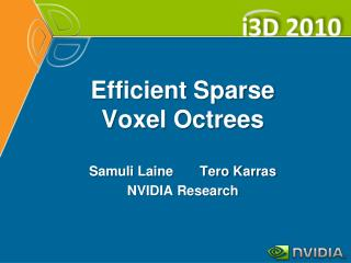 Efficient Sparse Voxel Octrees