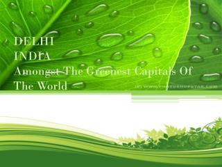 DELHI INDIA Amongst The Greenest Capitals Of The World