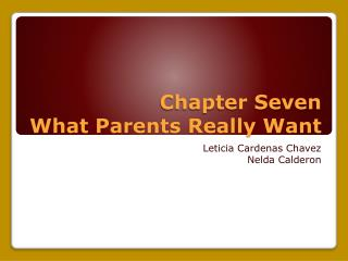 Chapter Seven What Parents Really Want