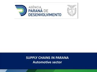 SUPPLY CHAINS  IN  PARANA Automotive sector