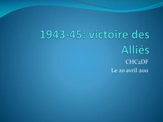 1943-45:  victoire  des  Alli és