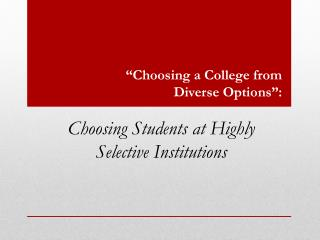 """Choosing a College from Diverse Options"":"