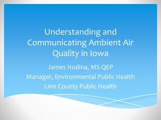 Understanding and Communicating Ambient Air Quality in Iowa