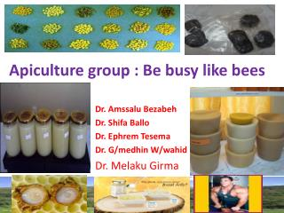 Apiculture group : Be busy like bees
