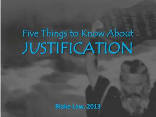 Five Things to Know About JUSTIFICATION