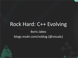 Rock Hard: C++ Evolving