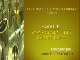 Ecole Nationale Polytechnique d� oran Module: management des entreprises