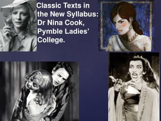 Classic  Texts in                   the New Syllabus:                   Dr Nina Cook,