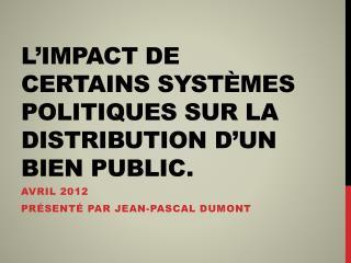 L'impact  de  certains systèmes politiques sur  la distribution d'un  bien  public.