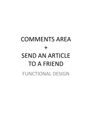 COMMENTS AREA + SEND AN ARTICLE  TO A FRIEND