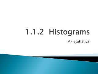 1.1.2  Histograms