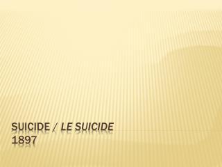 Suicide /  Le Suicide 1897
