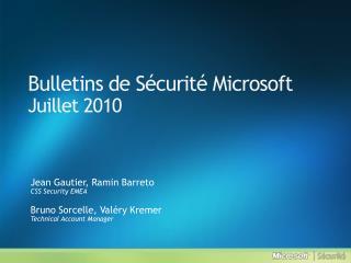Bulletins de Sécurité Microsoft Juillet  2010