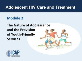 Module 2:  The Nature of Adolescence and the Provision               of Youth-Friendly Services