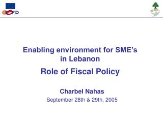 Enabling environment for SME s in Lebanon  Role of Fiscal Policy