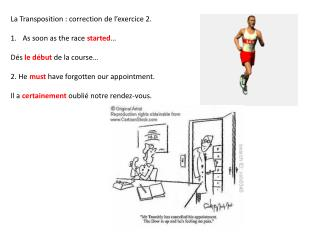 La Transposition : correction de l'exercice 2. As  soon  as the race  started …