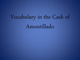 Vocabulary in the Cask of Amontillado