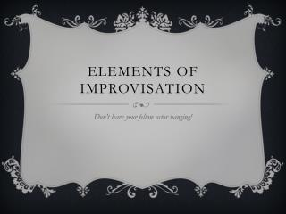 Elements of Improvisation