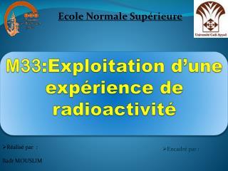M33 :Exploitation d�une exp�rience de radioactivit�