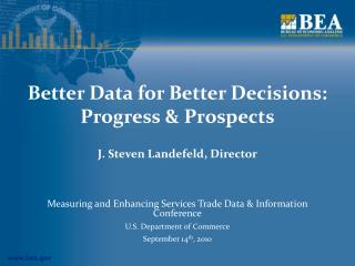 bea Better Data for Better Decisions: